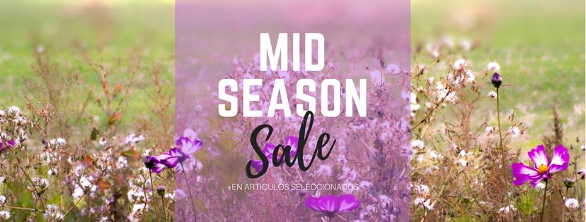 MID SEASON SALE ABRIL 2018