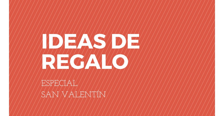Buenas ideas de regalo por San Valentín