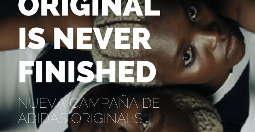 Original is never finished, la nueva campaña de Adidas Originals